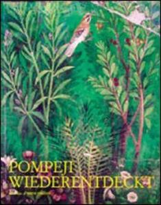 Pompeji Wiederentdeckt. Antikenmuseum Basel und Sammlung Ludwig (19 März-26 Juni 1994) - copertina