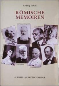 Römische memoiren. Kunstler, Kunstliebhaber und Gelehrte (1893-1943) - Ludwig Pollak - copertina