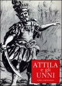 Attila e gli Unni. Mostra itinerante - Blasom Scarel S. - wuz.it
