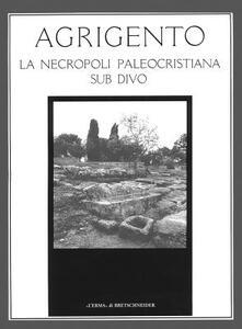 Agrigento. La necropoli paleocristiana sub divo - copertina