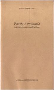 Poesia e memoria. Nuove proiezioni dell'antico - Lorenzo Braccesi - copertina