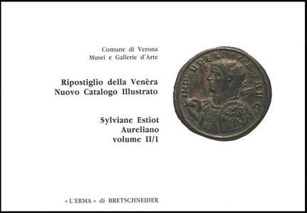 Ripostiglio della Venèra. Nuovo catalogo illustrato. Vol. 2: Aureliano. - Sylviane Estiot - copertina