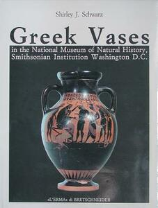 Greek vases in the National Museum of natural history, Smithsonian Institution, Washington D. C. - Shirley J. Schwarz - copertina