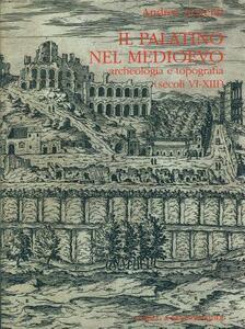 Il palatino nel Medioevo. Archeologia e topografia (secoli VI-XIII) - Andrea Augenti - copertina