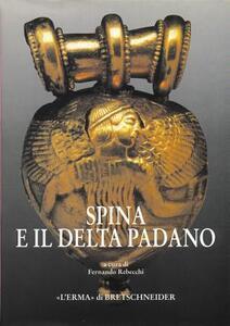 Spina ed il delta padano. Riflessioni sul catalogo e sulla mostra ferrarese. Atti del Convegno (Ferrara, 1994) - copertina