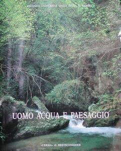 Uomo, acqua e paesaggio. Atti dell'Incontro di studio sul tema dell'irreggimentazione delle acque e trasformazione del paesaggio antico (S. Maria Capua Vetere, 1996) - copertina