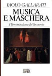 Musica e maschera. Il libretto italiano del Settecento