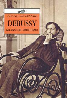 Radiosenisenews.it Debussy. Gli anni del simbolismo Image