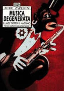 Musica degenerata. Il jazz sotto il nazismo.pdf
