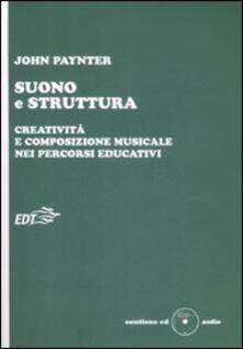 Suono e struttura. Creatività e composizione musicale nei percorsi educativi. Con CD-Audio.pdf
