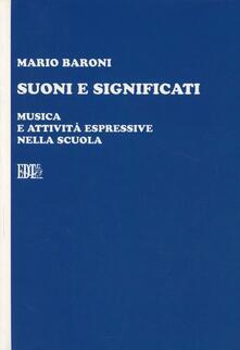 Suoni e significati. Musica e attività espressive nella scuola - Mario Baroni - copertina