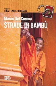 Strade di bambù. Viaggio in Cina, Laos, Birmania - Marco Del Corona - copertina