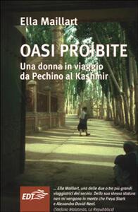 Oasi proibite. Una donna in viaggio da Pechino al Kashmir - Ella Maillart - copertina