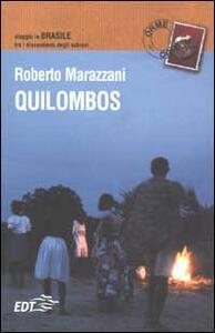 Quilombos. Viaggio in Brasile fra i discendenti degli schiavi - Roberto Marazzani - copertina