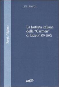 La fortuna italiana della «Carmen» di Bizet (1879-1900) - Sergio Viglino - copertina
