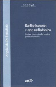 Radiogramma e arte radiofonica. Storia e funzioni della musica per radio in Italia - Angela I. De Benedictis - copertina