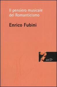 Il pensiero musicale del Romanticismo - Enrico Fubini - copertina