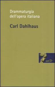 Drammaturgia dell'opera italiana - Carl Dahlhaus - copertina
