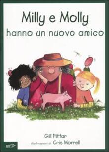 Antondemarirreguera.es Milly e Molly hanno un nuovo amico. Ediz. illustrata Image
