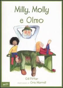 Milly, Molly e Olmo - Gill Pittar,Cris Morrell - copertina