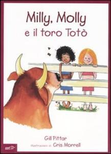 Milly, Molly e il toro Totò - Gill Pittar,Cris Morrell - copertina