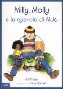 Milly, Molly e la quercia di Aldo - Gill Pittar,Cris Morrell - copertina
