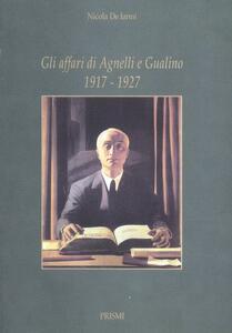 Gli affari di Agnelli e Gualino - Nicola De Ianni - copertina