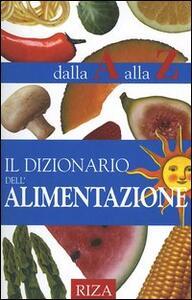 Il dizionario dell'alimentazione dalla A alla Z - M. Fiorella Coccolo - copertina