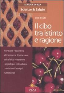 Il cibo tra istinto e ragione - Elio Muti - copertina