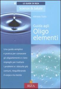 Guida agli oligoelementi - Alfredo Torti - copertina