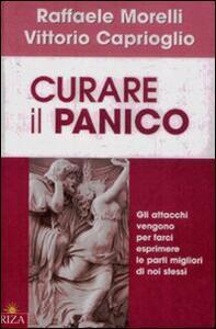 Curare il panico - Raffaele Morelli,Vittorio Caprioglio - copertina