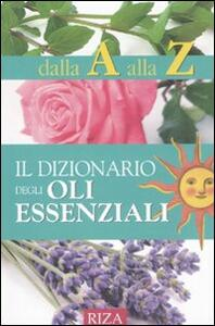 Il dizionario degli oli essenziali - M. Fiorella Coccolo - copertina