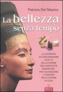 La bellezza senza tempo - Patrizia Del Mastro - copertina
