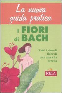 La nuova guida pratica. I fiori di Bach - copertina