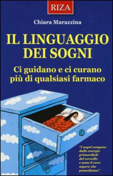 Il linguaggio dei sogni. Ci guidano e ci curano più di qualsiasi farmaco.pdf