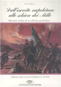 Dall'esercito napoletano alle schiere dei Mille. Memorie inedite di un ufficiale garibaldino - Moisé Maldacea - copertina