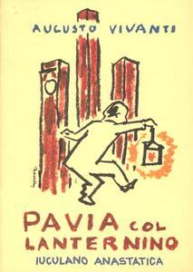 Pavia col lanternino. Vol. 1 - Augusto Vivanti - copertina