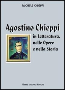 Agostino Chieppi. In letteratura, nelle opere e nella storia - Michele Chieppi - copertina