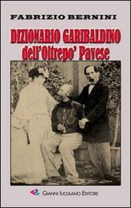 Dizionario garibaldino dell'Oltrepò Pavese - Fabrizio Bernini - copertina