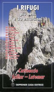 I rifugi più belli e 30 escursioni. Catinaccio, Sciliar, Latemar - Hans Kammerer - copertina