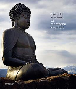 La montagna incantata. Ediz. illustrata - Reinhold Messner - copertina