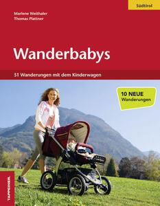 Wanderbabys 61 wanderungen in Südtirol mit dem kinderwagen - Marlene Weithaler,Thomas Platter - copertina