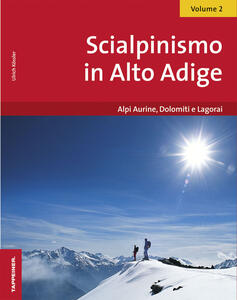 Scialpinismo in Alto Adige. Vol. 2: Alpi Aurine, Dolomiti e Lagorai. - Ulrich Kössler - copertina