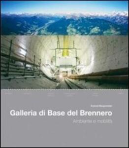 Galleria di base del Brennero - Konrad Bergmeister - copertina