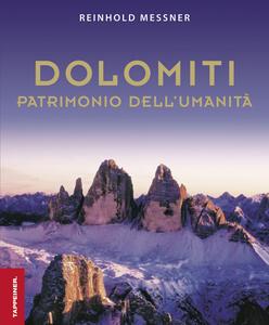 Dolomiti. Patrimonio dell'umanità - Reinhold Messner - copertina