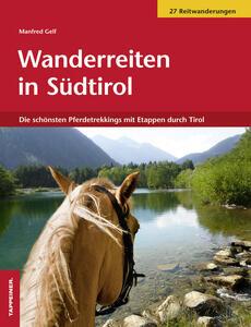 Wanderreiten in Südtirol. Die Schönsten Pferdetrekkings mit Etappen durch Tirol - Manfred Gelf - copertina