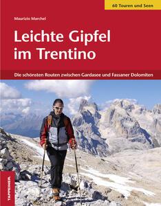 Leichte Gipfel im Trentino. Die schönsten Routen zwischen Gardasee und den Fassaner Dolomiten - Maurizio Marchel - copertina