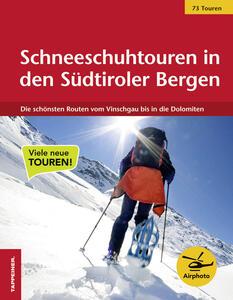Schneeschuhtouren in den Südtiroler Bergen. Die schönsten Routen vom Vinschgau bis in die Dolomiten - copertina