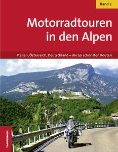 Motoradtouren in den Alpen. Vol. 2