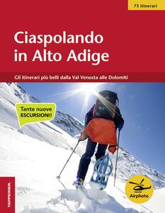 Ciaspolando in Alto Adige. 59 itinerari - copertina